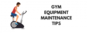 Home Gym Equipment Maintenance